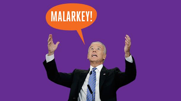 Joe Biden Malarkey Malarkify Upworthy Malarkifier