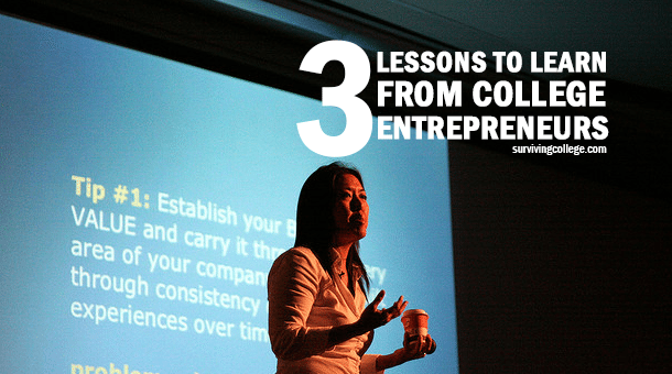3 Lessons Learned from College Entrepreneurs
