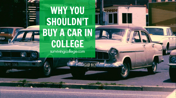 Why You Shouldn't Buy A Car In College