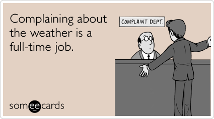 winter-summer-complain-weather-job-seasonal-ecards-someecards